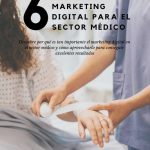 6 consejos de marketing digital para el sector médico