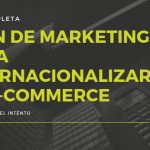 Marketing para e-commerce internacional: la guía completa para vender más