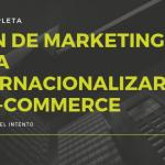 Marketing para e-commerce internacional: la guía completa para vender más