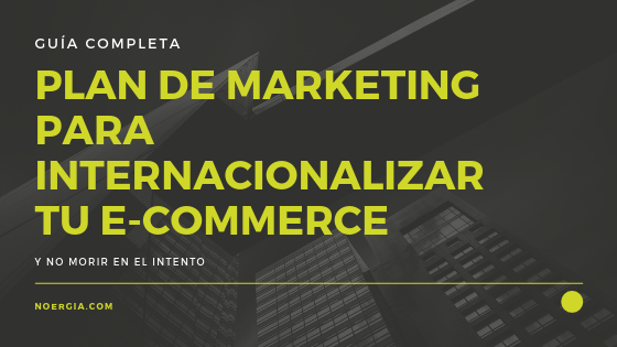Marketing Para E Commerce Internacional La Guía Completa