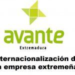Extremadura Avante: ayudas a la Internacionalización de empresas